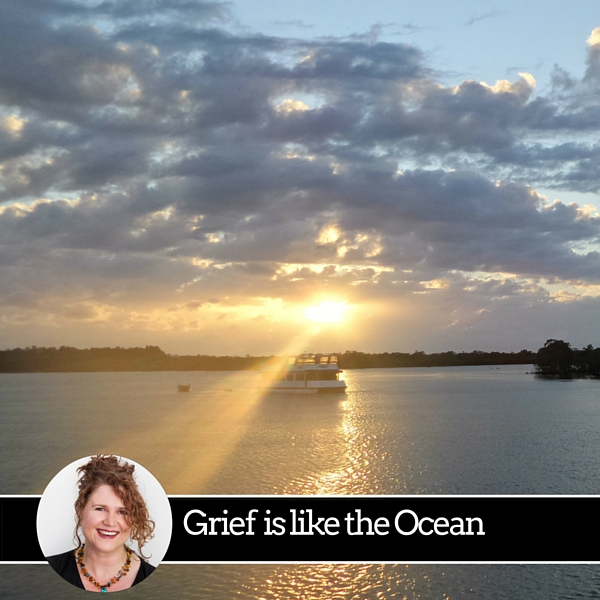 Grief is like the Ocean