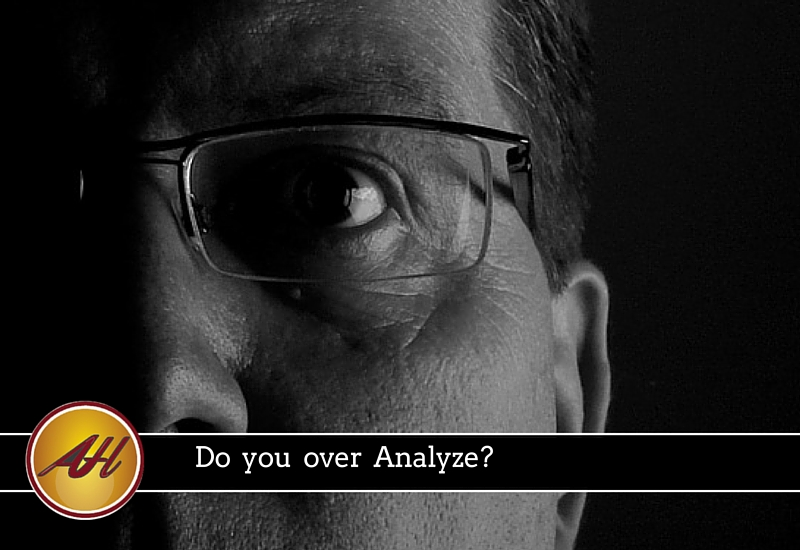 Do you always over Analyze