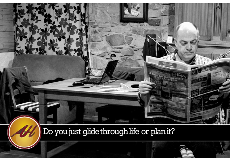 Do you glide or plan your life