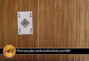 How cards mimic your life
